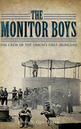 MONITOR BOYS: The Crew of the Union\'s First Ironclad