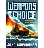 [ [ [ Weapons of Choice (Axis of Time Trilogy) [ WEAPONS OF CHOICE (AXIS OF TIME TRILOGY) BY Birmingham, John ( Author ) Jun-01-2004[ WEAPONS OF CHOICE (AXIS OF TIME TRILOGY) [ WEAPONS OF CHOICE (AXIS OF TIME TRILOGY) BY BIRMINGHAM, JOHN ( AUTHOR ) JUN-01-2004 ] By Birmingham, John ( Author )Jun-01-2004 Paperback