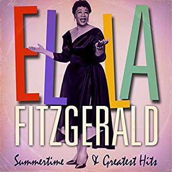 Ella Fitzgerald : Summertime and Greatest Hits (Remastered)