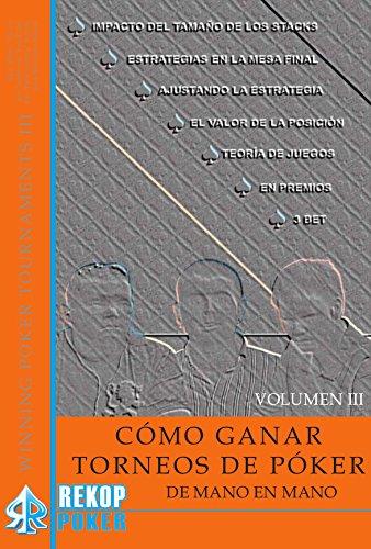 CÓMO GANAR TORNEOS DE PÓKER DE MANO EN MANO. VOL. III (Rekoppoker)