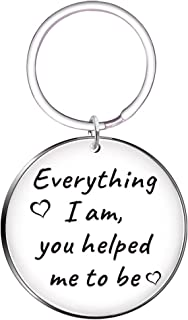 Thanks Appreciation Gift- Everything I am, You Helped Me to Be Mom Teacher Friend Jewelry Keychain