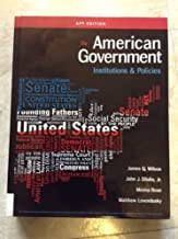 American Government: Institutions and Polices 15th edition, AP edition