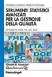 Strumenti statistici avanzati per la gestione della qualità. Affidabilità, FMEA, FTA, SPC, DOE