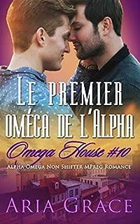 Le premier oméga de l'Alpha: M/M Non Shifter MPreg Romance (Omega House) (French Edition)