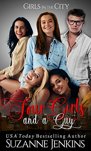 Four Girls and a Guy: Prequel to Girls in the City Series