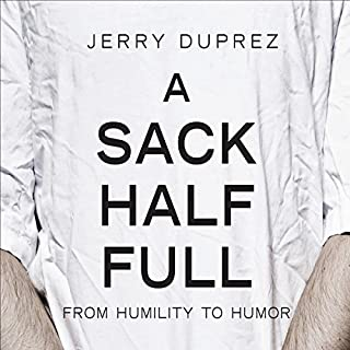 A Sack Half Full, From Humility to Humor audiobook cover art