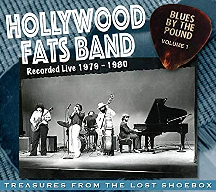 Hollywood Fats - Blues By The Pound - Volume 1 - Hollywood Fats Band Live (2019) LEAK ALBUM