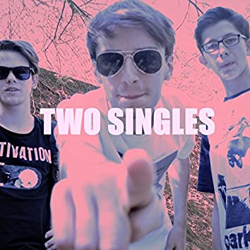 Two Singles