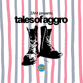 Zani Presents Tales of Aggro