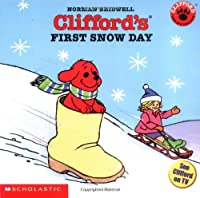 Clifford's First Snow Day (Clifford, the Big Red Dog)