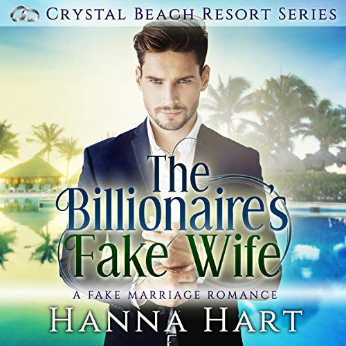 The Billionaire's Fake Wife (A Fake Marriage Romance) audiobook cover art
