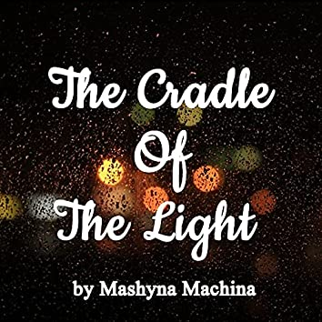 The Cradle of the Light