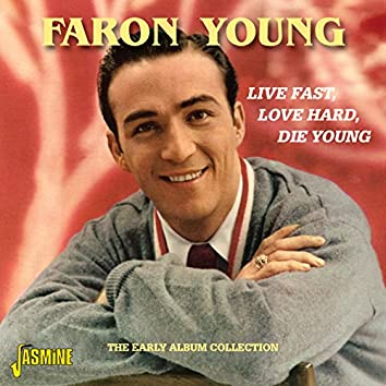 Live Fast, Love Hard, Die Young - The Early Album Collection