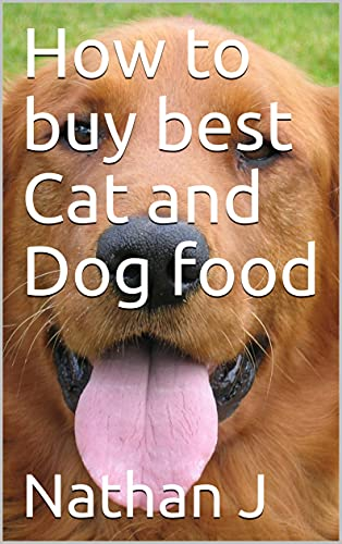 How to buy best Cat and Dog food (English Edition)