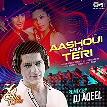 Aashiqui Mein Teri (DJ Aqeel Remix)