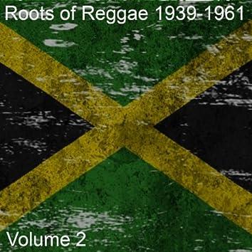 Roots of Reggae: 1939-1961, Vol. 2