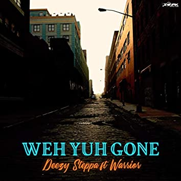 Weh Yuh Gone (feat. Warrior)