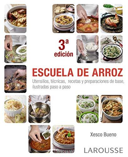 Escuela de arroz (LAROUSSE - Libros Ilustrados/ Prácticos - Gastronomía)