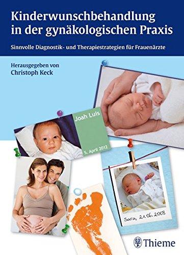Kinderwunschbehandlung in der gynäkologischen Praxis: Sinnvolle Diagnostik- und Therapiestrategien für Frauenärzte
