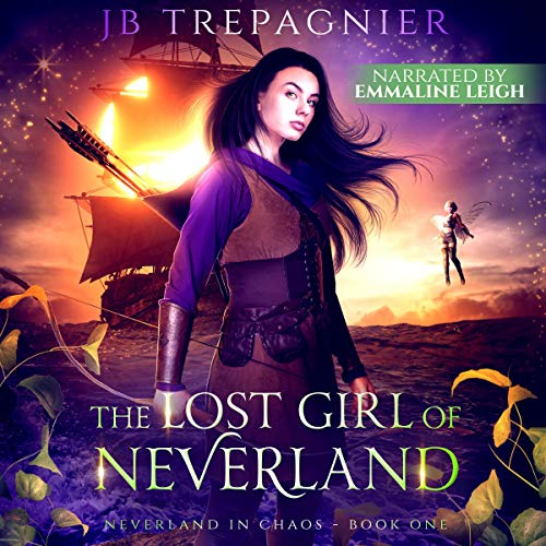 The Lost Girl of Neverland (A Reverse Harem Romance) Audiobook By JB Trepagnier cover art