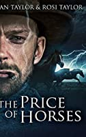 The Price of Horses: Large Print Hardcover Edition