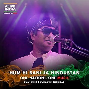 Hum Hi Bani Ja Hindustan (feat. Avinash Shekhar)