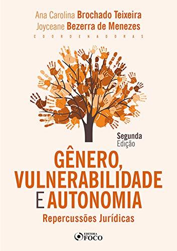 Gênero, Vulnerabilidade e Autonomia: Repercussões Jurídicas (Portuguese Edition)