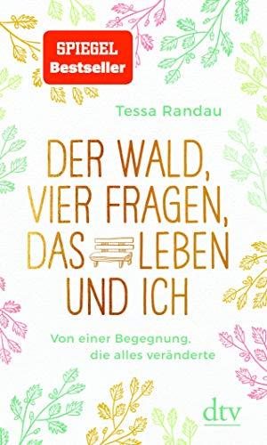 Buchseite und Rezensionen zu 'Der Wald, vier Fragen, das Leben und ich' von Randau, Tessa