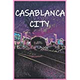 CASABLANCA CITY: Ruled Lined Pages Notebook (6/9): This notebook features the biggest city on Morocco cover, especially the picture located on Ain Diab Beach side in front of Morocco Mall (IMAX movies).this paperback notebook is 9/6 and has 100 pages. (soufianeko)