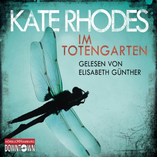 Im Totengarten                   By:                                                                                                                                 Kate Rhodes                               Narrated by:                                                                                                                                 Elisabeth Günther                      Length: 10 hrs and 8 mins     Not rated yet     Overall 0.0