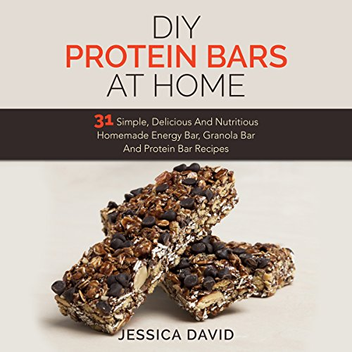 DIY Protein Bars At Home audiobook cover art