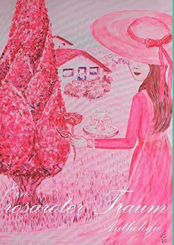 Ein rosaroter Traum: Anthologie