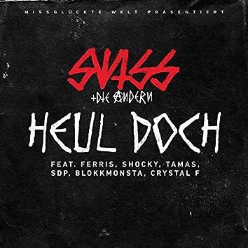 Heul doch (feat. Ferris MC, Shocky, Tamas, SDP, Blokkmonsta, Crystal F)