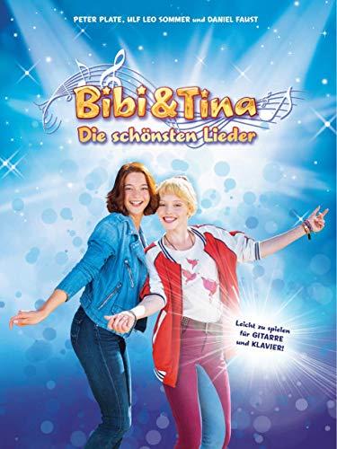 Bibi & Tina - Die schönsten Lieder - Das Songbuch zu den Soundtracks der Bibi & Tina Kinofilmreihe - Leicht zu spielen für Gitarre und Klavier -