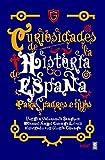 Curiosidades De La Historia De España para padres e hijos (Crónicas de la Historia)