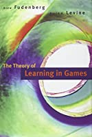 The Theory of Learning in Games (Economic Learning and Social Evolution)