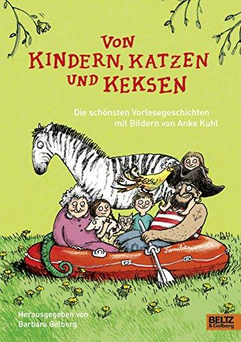 Von Kindern, Katzen und Keksen: Die schönsten Familiengeschichten mit Bildern von Anke Kuhl