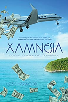 Xamnesia: Everything I Forgot in my Search for an Unreal Life by [Lizzie Harwood]