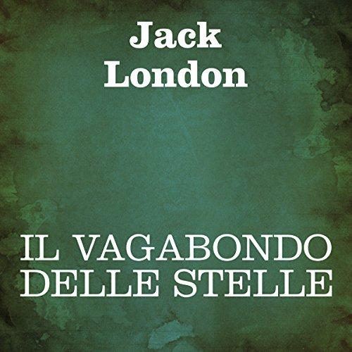"""Jack London: """"Il vagabondo delle stelle"""""""