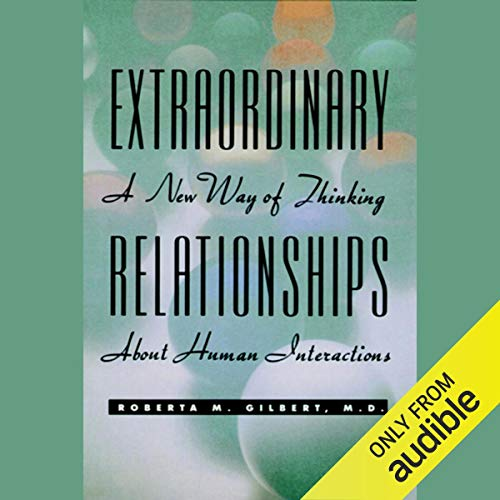 Extraordinary Relationships: A New Way of Thinking About Human Interactions cover art