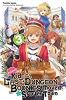 Suppose a Kid from the Last Dungeon Boonies Moved to a Starter Town, Vol. 3 (light novel) (Suppose a Kid from the Last Dungeon Boonies Moved to a Starter Town (light novel))