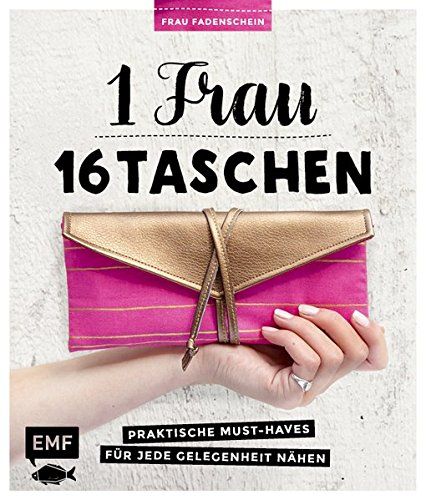 1 Frau – 16 Taschen: Praktische Must-Haves für jede Gelegenheit nähen