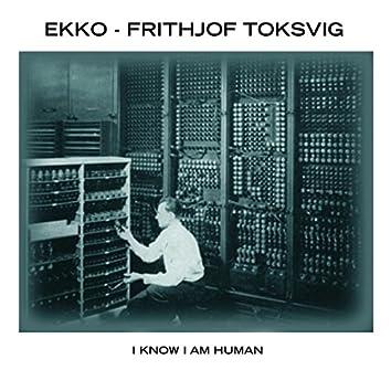 I Know I Am Human