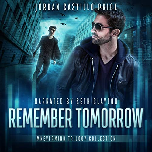 Remember Tomorrow: Mnevermind Trilogy Collection                   By:                                                                                                                                 Jordan Castillo Price                               Narrated by:                                                                                                                                 Seth Clayton                      Length: 18 hrs and 45 mins     3 ratings     Overall 3.7