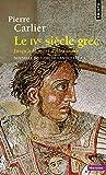 Nouvelle histoire de l'Antiquité, Tome 3 - Le IVe siècle grec, Jusqu'à la mort d'Alexandre
