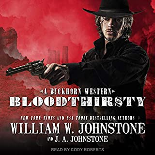 Bloodthirsty     Buckhorn, Book 3              Auteur(s):                                                                                                                                 William W. Johnstone,                                                                                        J. A. Johnstone                               Narrateur(s):                                                                                                                                 Cody Roberts                      Durée: 9 h et 44 min     Pas de évaluations     Au global 0,0