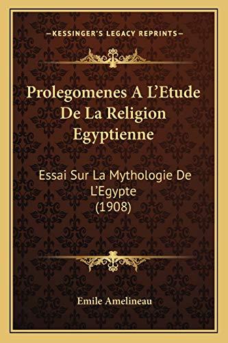 Prolegomenes Ēģiptes reliģijas pētījums: eseja par Ēģiptes mitoloģiju (1908)