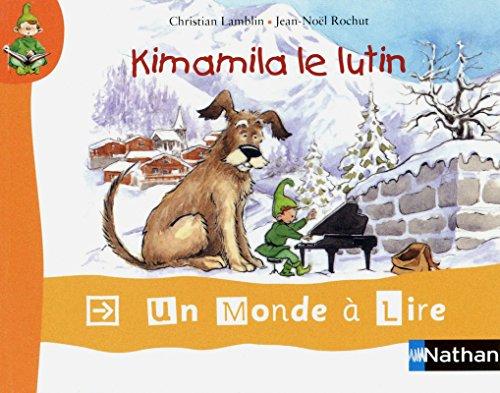 Un monde à lire - kimamila CP - série rouge - Album 1 : Kimamila le lutin (Un monde à lire-S....