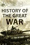 History of The Great War: The Three Beginning Events: The Battle of Liege, Frontiers and Guise (Box-Set) (English Edition)