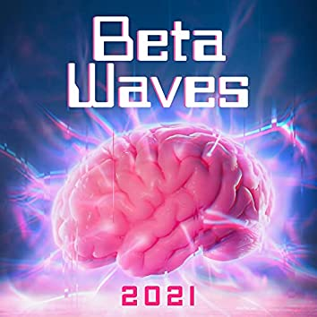 Beta Waves 2021: Music for Focus, Memory & Concentration